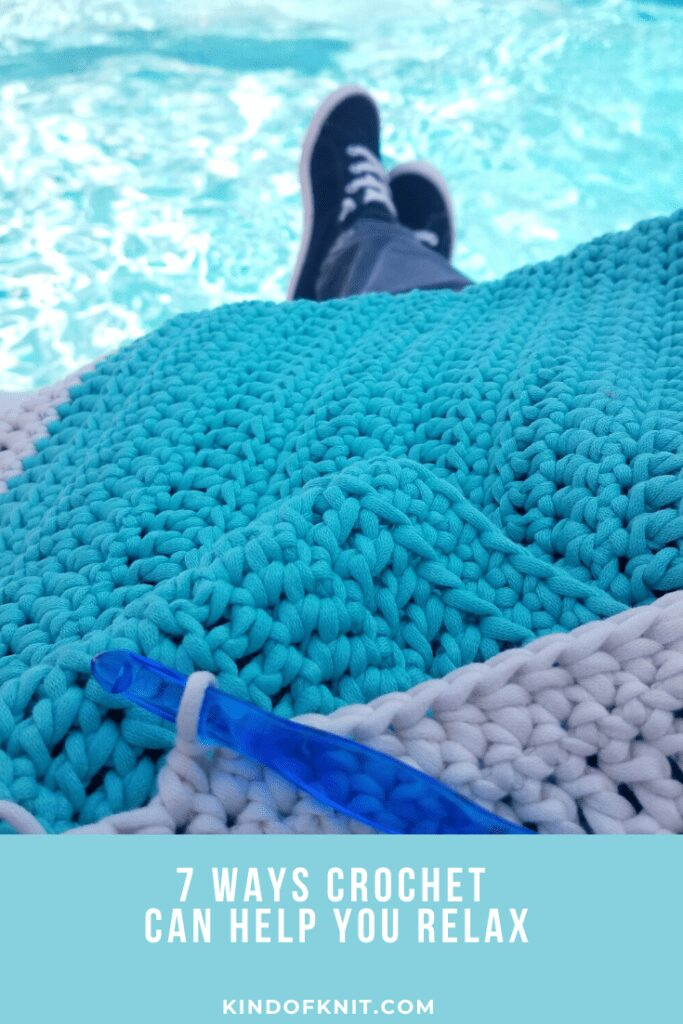 7 Ways Crochet Can Help You Relax