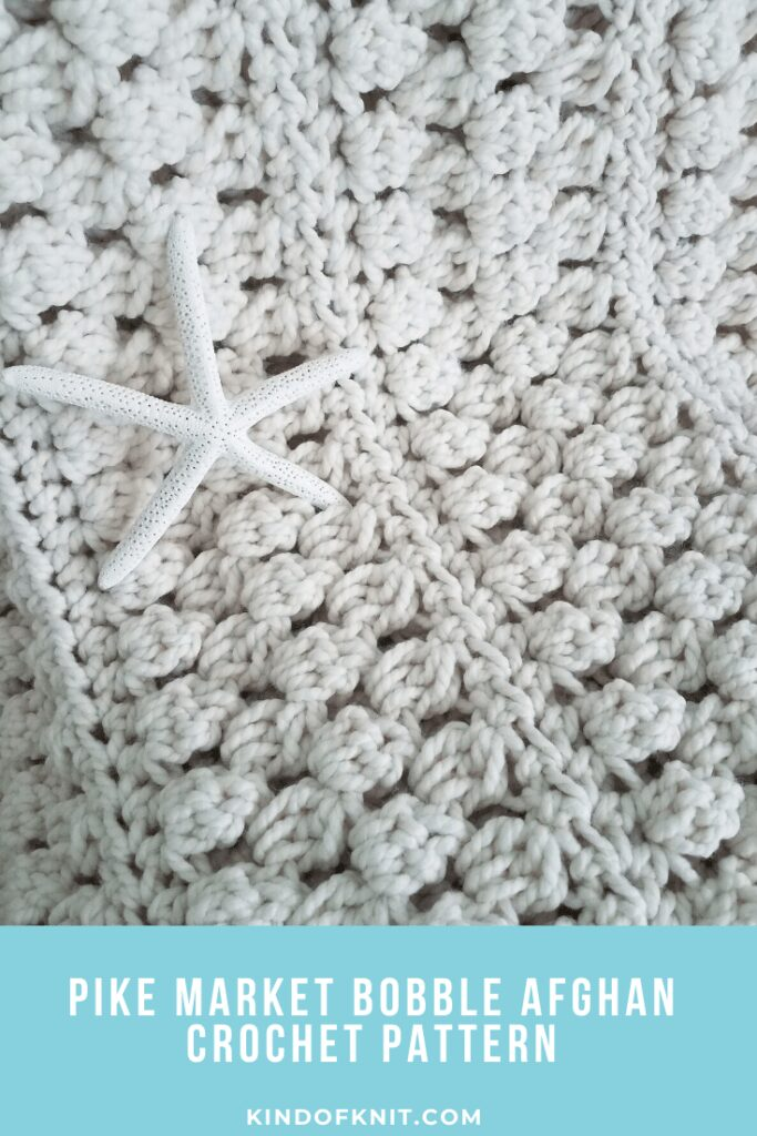Deisgn from Kind of Knit - Pike Market Bobble Afghan Crochet Blanket Pattern